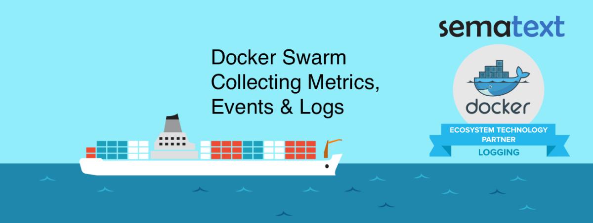 Docker Swarm: Collecting Metrics, Events &Logs